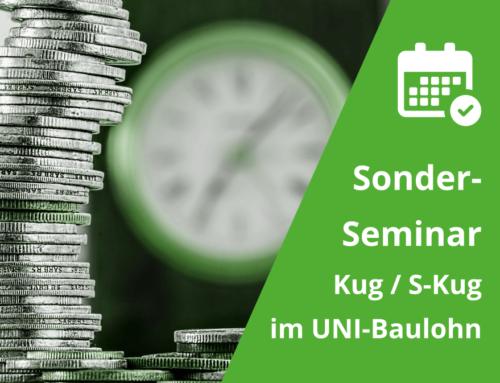 Nachtrag: Sonder-Seminar: S-KuG & KuG-Berechnung in UNI-BAULOHN